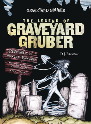 The Legend of Graveyard Gruber
