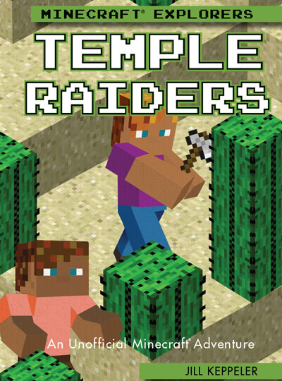 Temple Raiders: An Unofficial Minecraft® Adventure